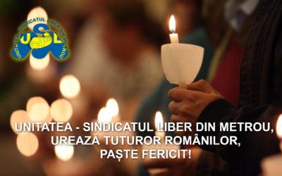 UNITATEA – SINDICATUL LIBER DIN METROU, UREAZĂ TUTUROR ROMÂNILOR, PAȘTE FERICIT!